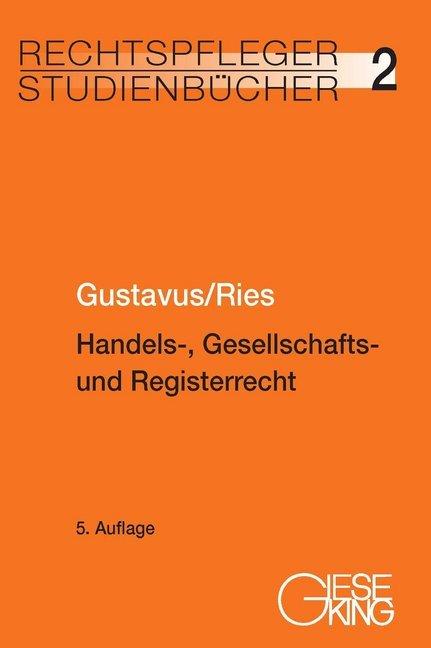 Handels-, Gesellschafts-und Registerrecht als B...