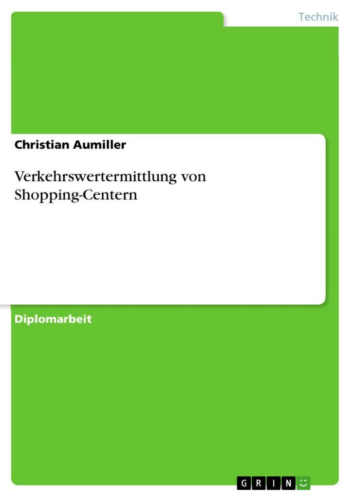 Verkehrswertermittlung von Shopping-Centern als eBook Download von Christian Aumiller - Christian Aumiller