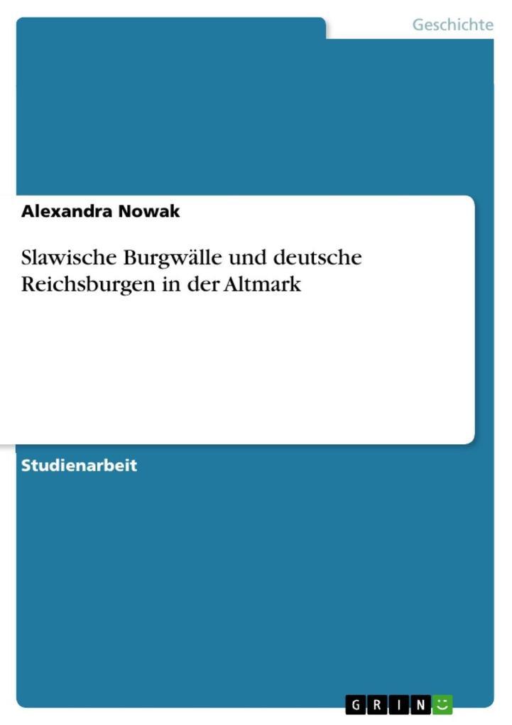 Slawische Burgwälle und deutsche Reichsburgen i...