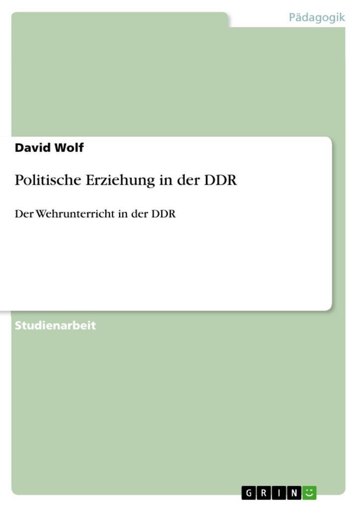 Politische Erziehung in der DDR als eBook Download von David Wolf - David Wolf