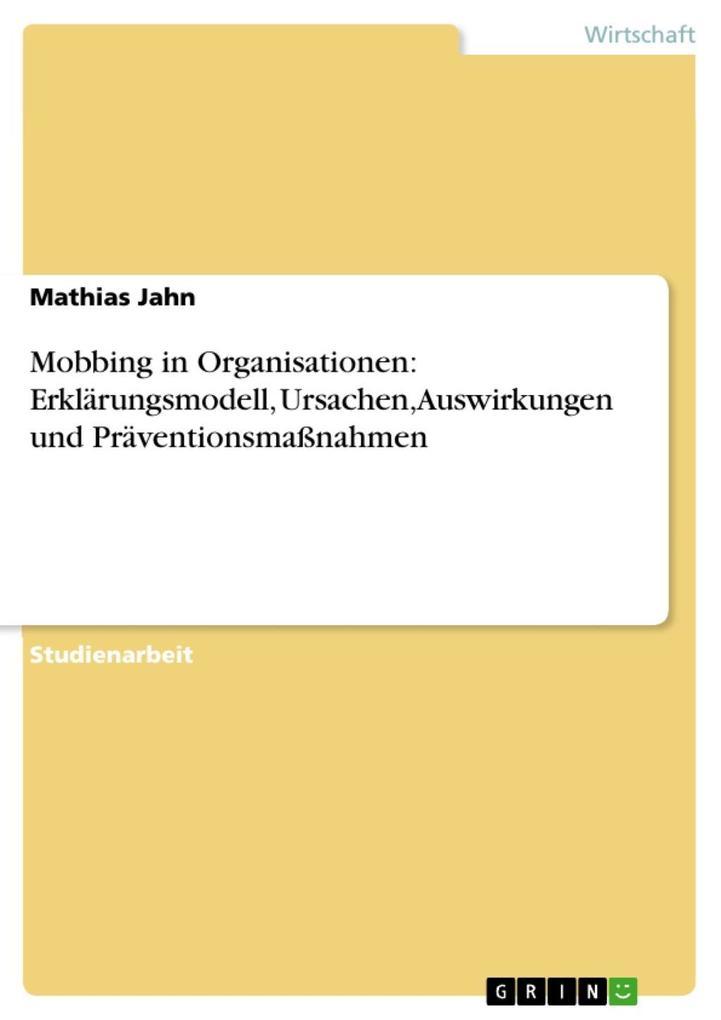 Mobbing in Organisationen: Erklärungsmodell, Ur...