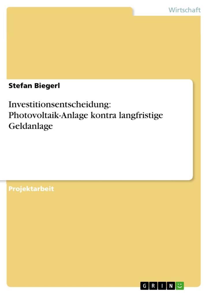 Investitionsentscheidung: Photovoltaik-Anlage k...