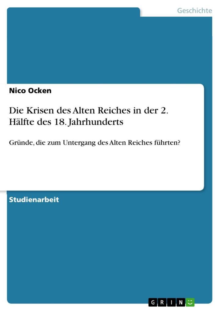 Die Krisen des Alten Reiches in der 2. Hälfte d...