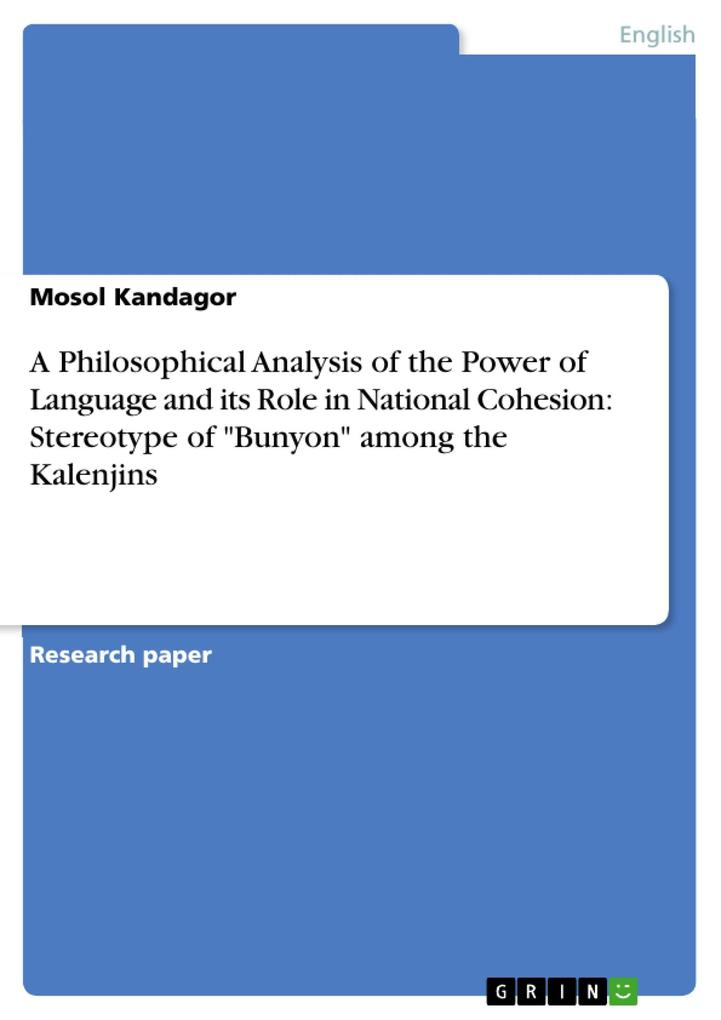 A Philosophical Analysis of the Power of Language and its Role in National Cohesion: Stereotype of Bunyon among the Kalenjins als eBook Download v... - Mosol Kandagor