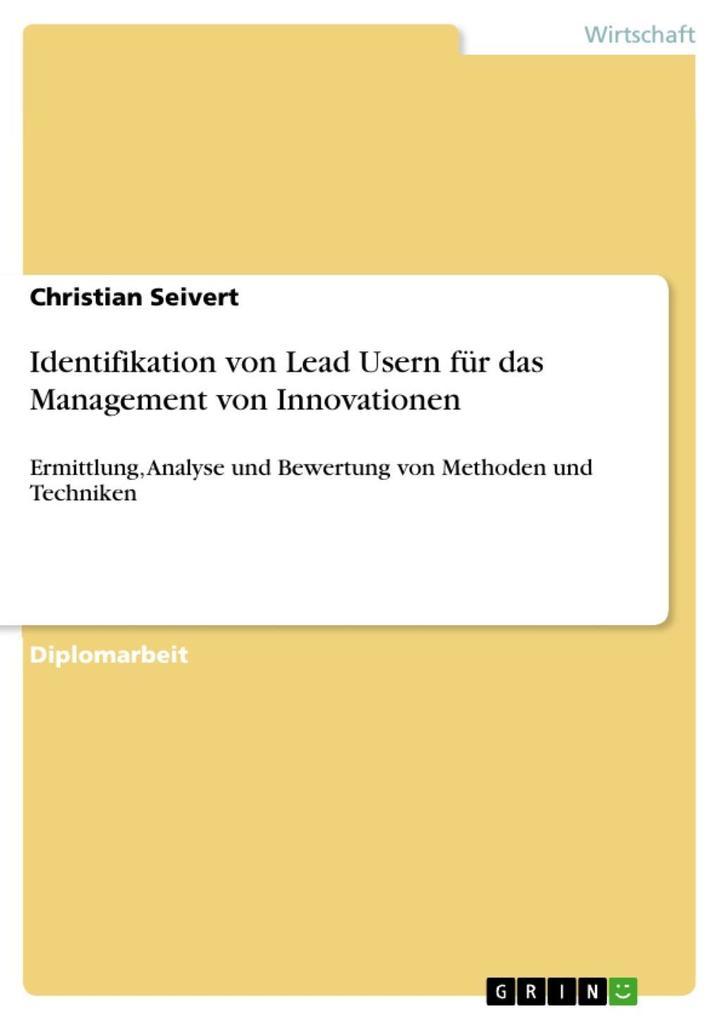 Identifikation von Lead Usern für das Management von Innovationen als eBook Download von Christian Seivert - Christian Seivert