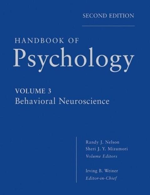 Handbook of Psychology, Behavioral Neuroscience...