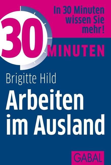 30 Minuten Arbeiten im Ausland als Buch von Bri...
