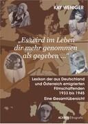 'Es wird im Leben dir mehr genommen als gegeben ...' Lexikon der aus Deutschland und Österreich emigrierten Filmschaffenden 1933 bis 1945
