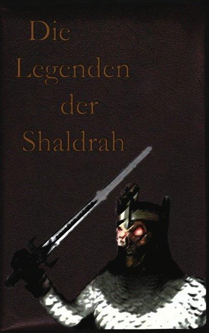 Die Legenden der Shaldrah als Buch von Timon Weber