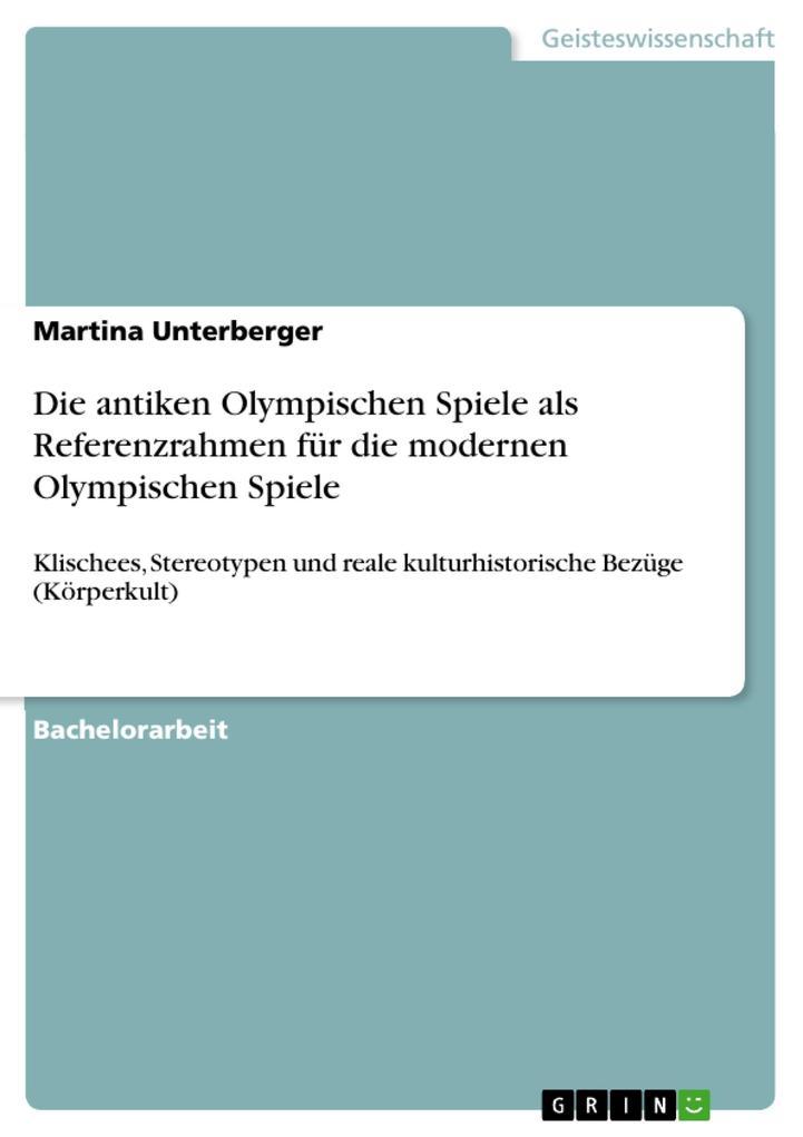 Die antiken Olympischen Spiele als Referenzrahmen für die modernen Olympischen Spiele als eBook Download von Martina Unterberger - Martina Unterberger