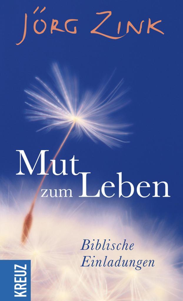 Mut zum Leben als eBook Download von Jörg Zink