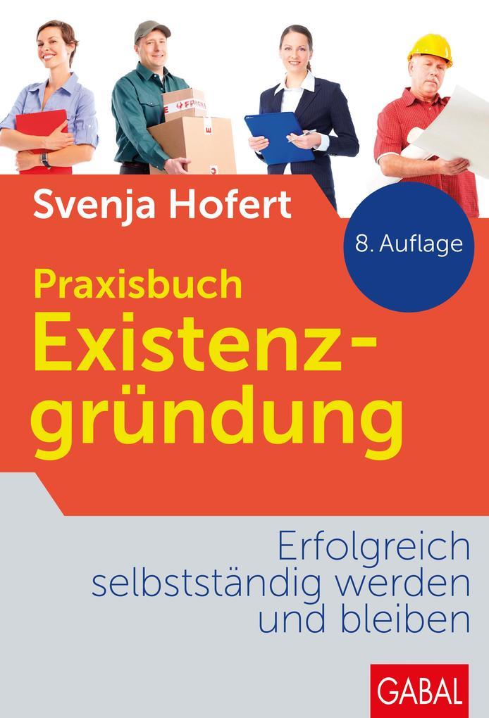 Praxisbuch Existenzgründung als Buch von Svenja...