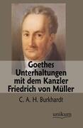 Goethes Unterhaltungen mit dem Kanzler Friedrich von Müller