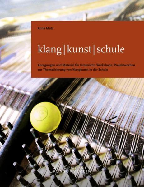 klang - kunst - schule als Buch von Anna Mutz