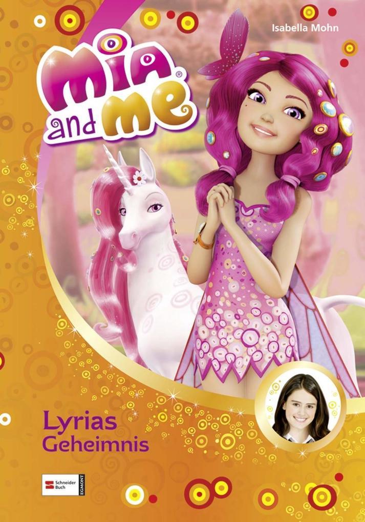 Mia and me 03: Lyrias Geheimnis als Buch von Is...