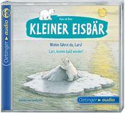 Kleiner Eisbär. Wohin fährst du, Lars? / Lars, komm bald wieder! (CD)