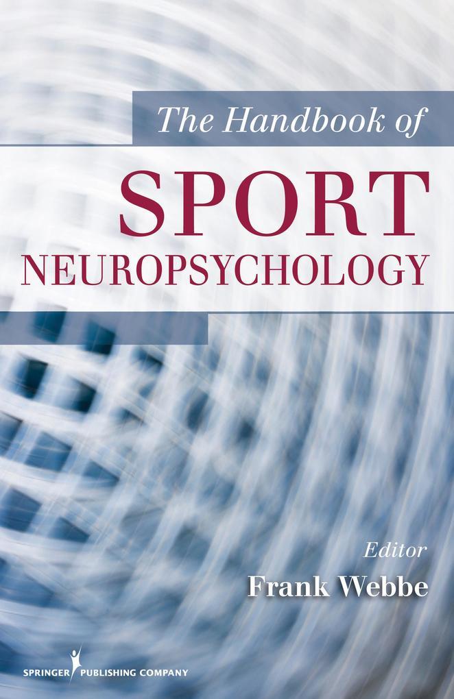 The Handbook of Sport Neuropsychology als eBook...