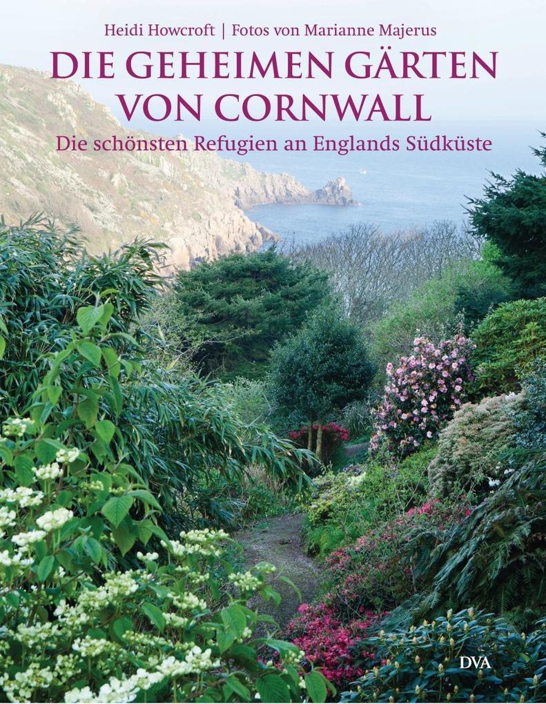 Die geheimen Gärten von Cornwall als Buch von H...