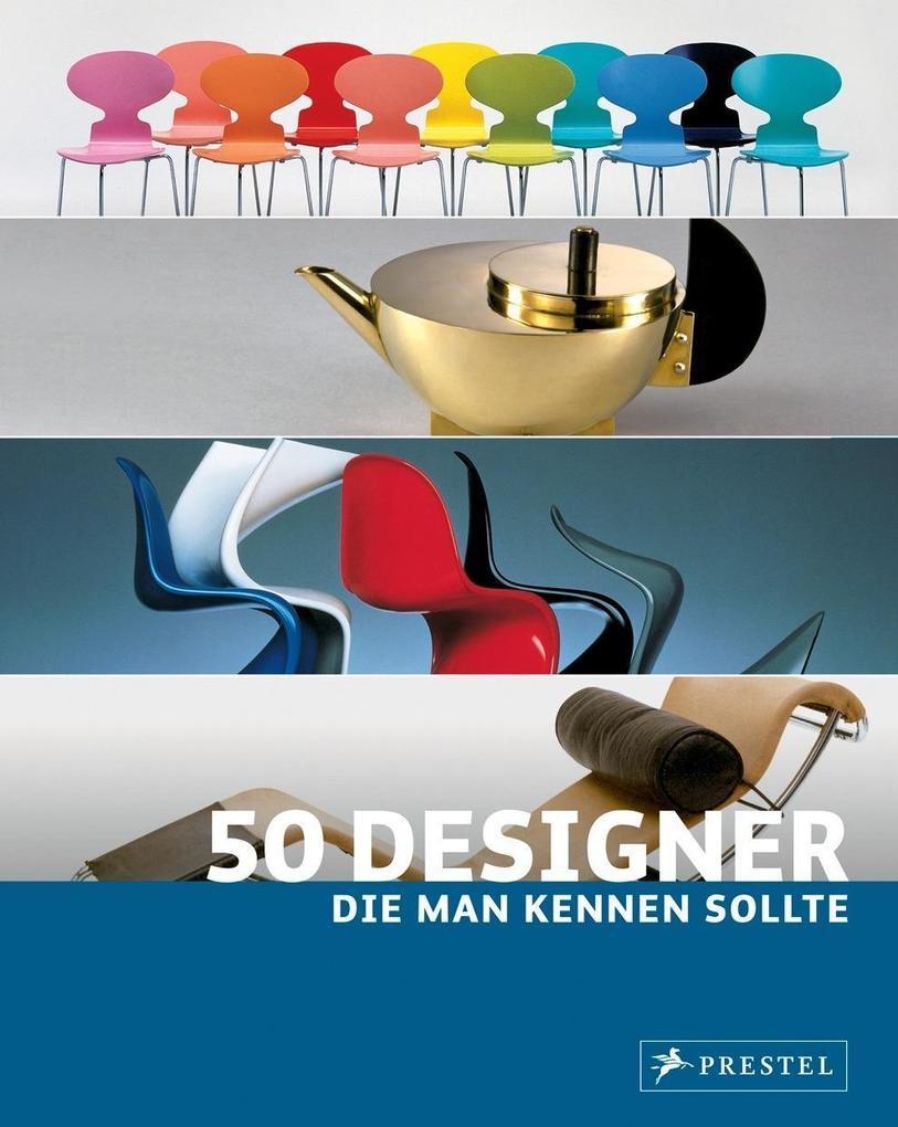 50 Designer, die man kennen sollte als Buch von...