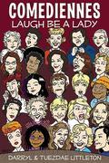 Comediennes: Laugh Be a Lady