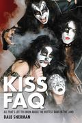 Sherman Dale Kiss FAQ All Thats Left to Know Hottest Band Bam Bk