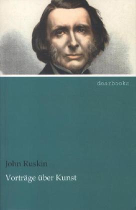 Vorträge über Kunst als Buch von John Ruskin