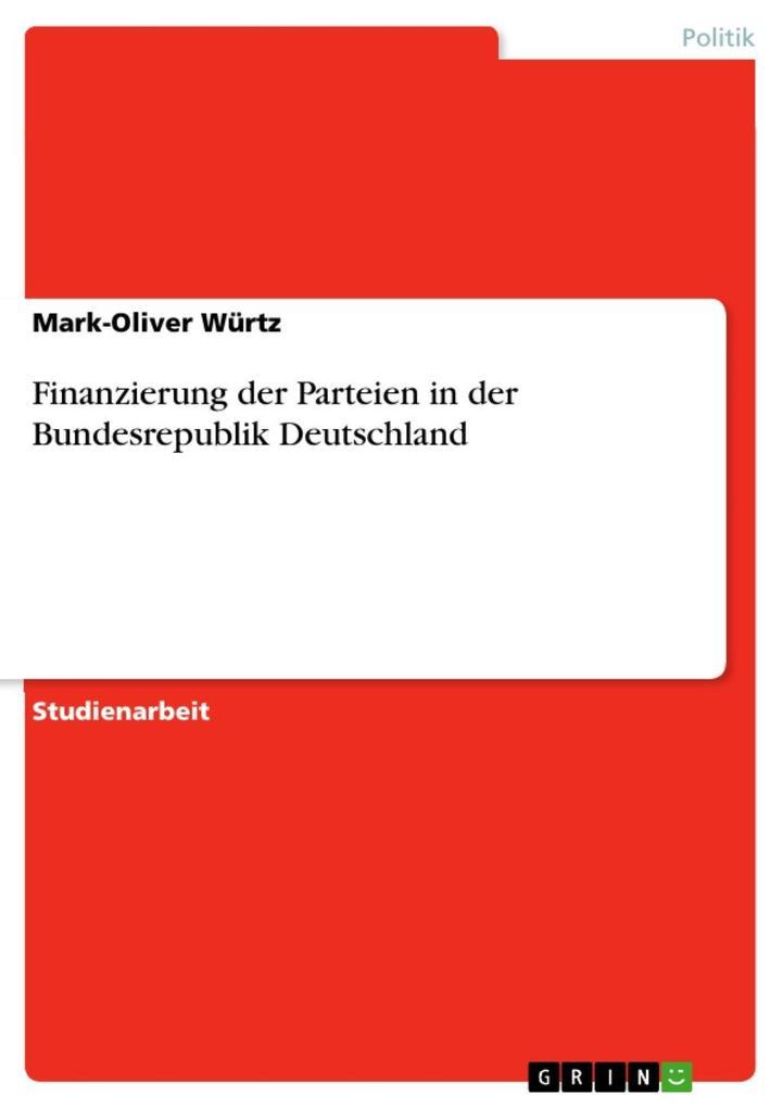 Finanzierung der Parteien in der Bundesrepublik...