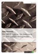 Die SWOT Analyse. Ein Instrument des strategischen Managements