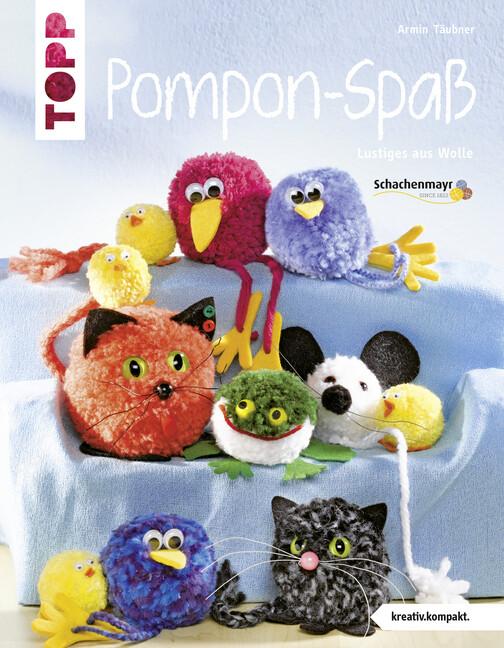 Pompon-Spaß als Buch von Armin Täubner