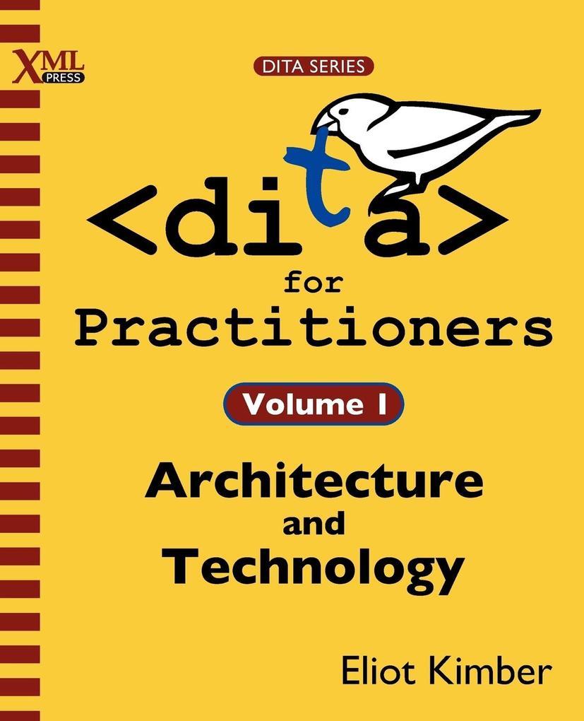 DITA for Practitioners Volume 1 als Buch von El...
