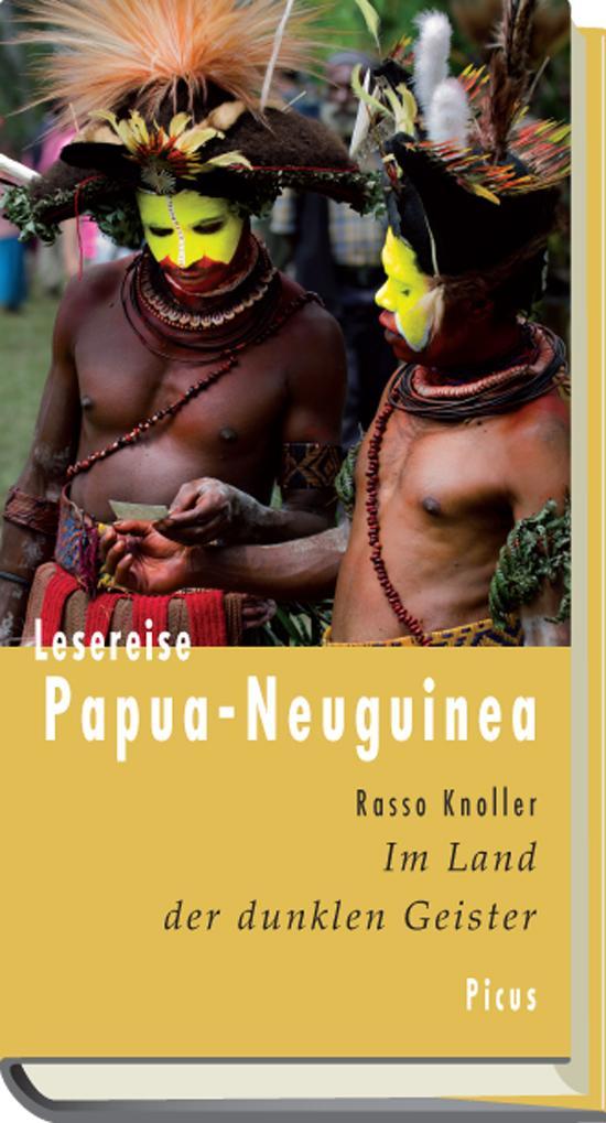 Lesereise Papua-Neuguinea als Buch von Rasso Kn...