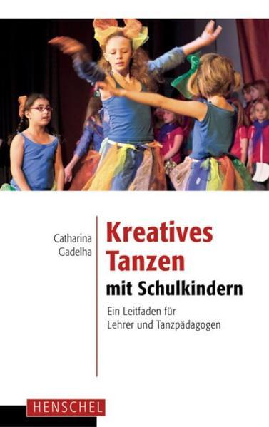 Kreatives Tanzen mit Schulkindern als Buch von ...