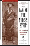 Taming the Nueces Strip: The Story of McNelly's Rangers