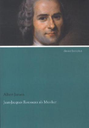Jean-Jacques Rousseau als Musiker als Buch von ...