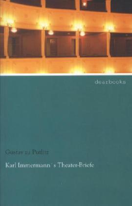 Karl Immermann´s Theater-Briefe als Buch von Gu...