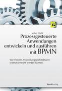 Prozessgesteuerte Anwendungen entwickeln und ausführen mit BPMN
