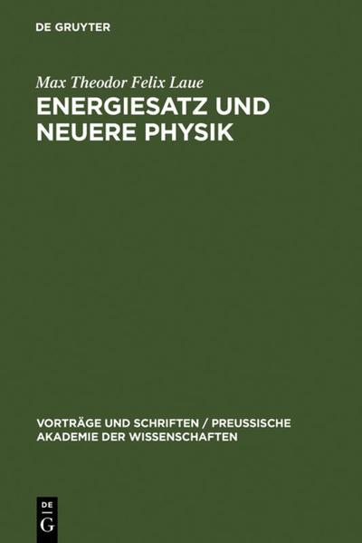 Energiesatz und neuere Physik als Buch von Max ...
