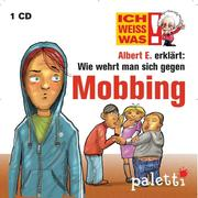 Ich weiß was - Albert E. erklärt: Wie wehrt man sich gegen Mobbing