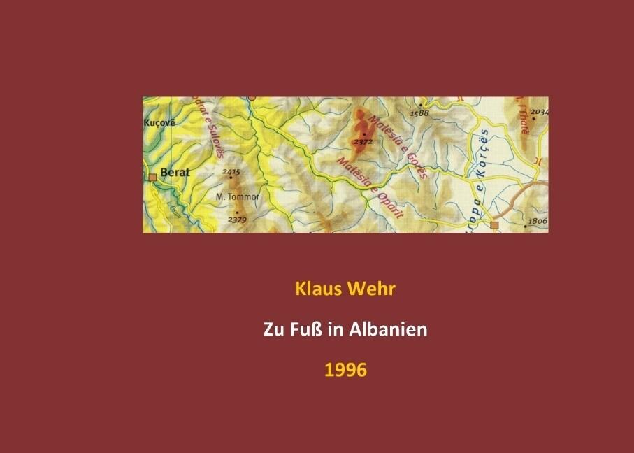 Zu Fuß in Albanien als Buch von Klaus Wehr