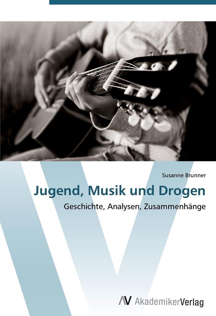 Jugend, Musik und Drogen als Buch von Susanne B...