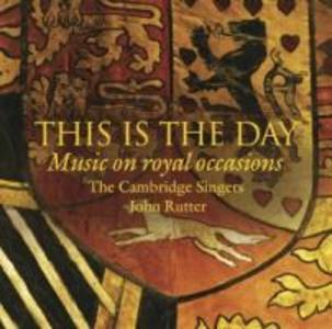 This Is The Day: Musik Zu Königlichen Anlässen