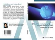 Global Governance und der Global Marshall Plan