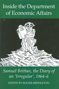 Inside the Department of Economic Affairs: Samuel Brittan, the Diary of an 'irregular', 1964-6
