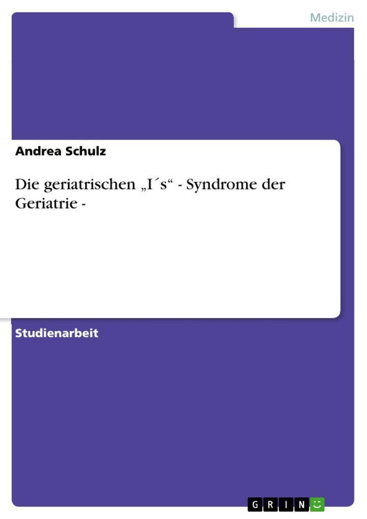Die geriatrischen I´s - Syndrome der Geriatrie ...