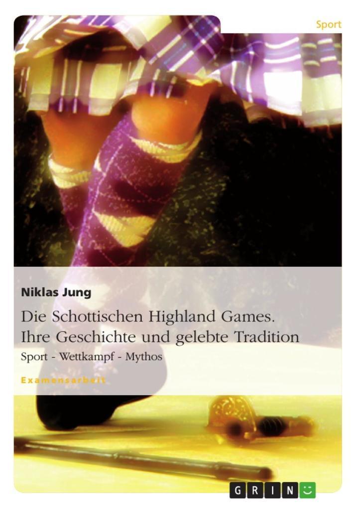 Die Schottischen Highland Games - Geschichte un...
