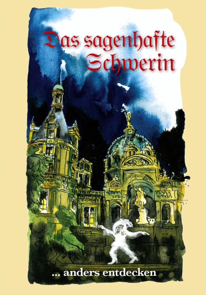 Das sagenhafte Schwerin als eBook Download von ...