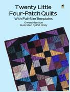 Twenty Little Four-Patch Quilts: With Full-Size Templates