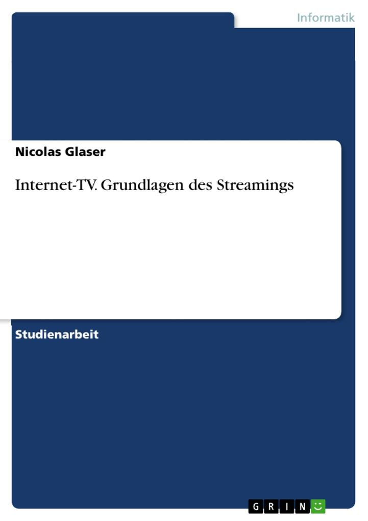 Internet-TV. Grundlagen des Streamings als eBoo...
