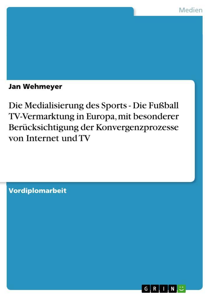 Die Medialisierung des Sports - Die Fußball TV-...
