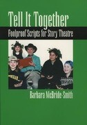 Tell It Together: Foolproof Scripts for Story Theatre